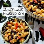 Southwest Pasta Salad | How to be Awesome on $20 a Day