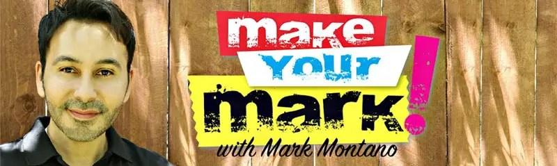 Mark Montano - make your mark