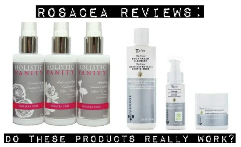 Rosacea Reviews: Riversol & Holistic Vanity