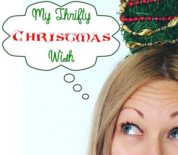 My Thrifty Christmas Wish for #ThriftyThursday