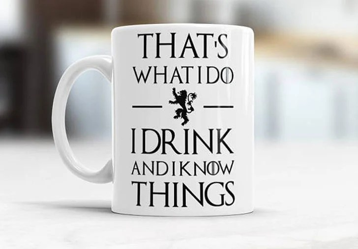 Download 1 Gallon Big Coffee Mugs - GOT-I-Drink-and-I-Know-Things-Coffee-Mug  Trends_98848.jpg