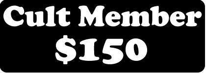 Cult Member-$150