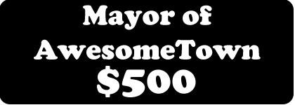 Mayor of AwesomeTown -$500