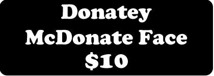 Donatey McDonate Face -$10