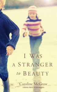 I Was a Stranger to Beauty