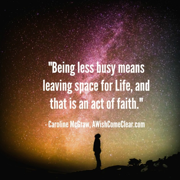 being less busy as an act of faith