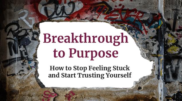 Breakthrough to Purpose