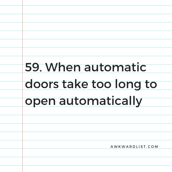 59. When automatic doors don't open automatically