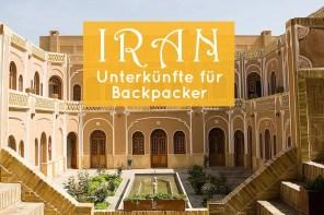 Unterkünfte im Iran: Die besten Gästehäuser und Hostels für Backpacker