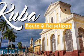 Reiseroute Kuba: Sehenswürdigkeiten und Tipps für Deinen ersten Kuba-Urlaub