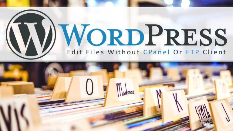 Edit WordPress Files Without CPanel Or FTP Client