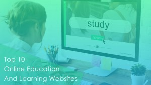 Top 10 Online Education And Learning Websites