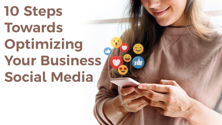 10 Steps Towards Optimizing Your Business Social Media