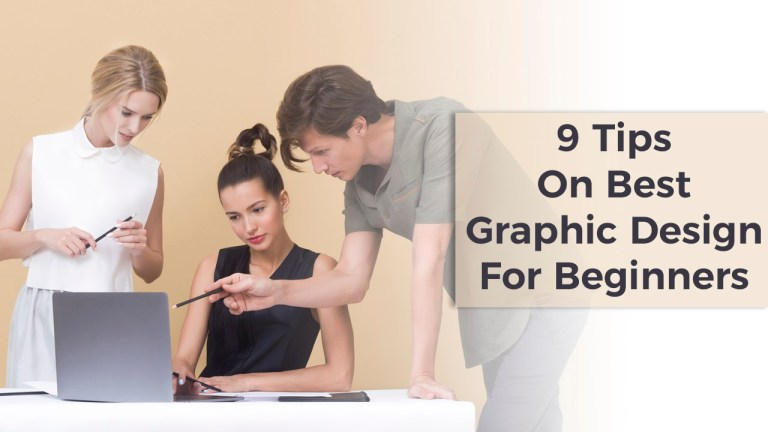 9 Tips On Best Graphic Design For Beginners