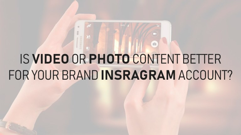 Is Video or Photo Content Better For Your Brand Instagram Account