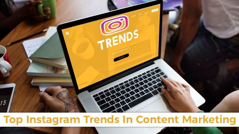 Top Instagram Trends In Content Marketing