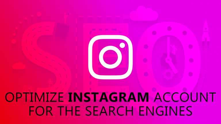 Time To Optimize Instagram Account For The Search Engines
