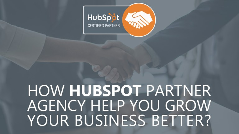 How HubSpot Partner Agency Help You Grow Your Business Better