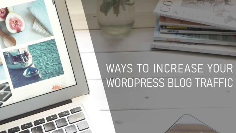 Ways to Increase Your WordPress Blog Traffic