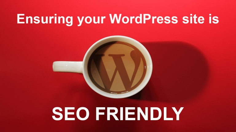 Ensuring your WordPress site is SEO FRIENDLY