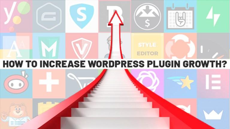 How To Increase WordPress Plugin Growth?