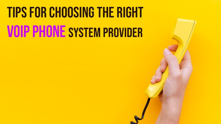 6 Tips For Choosing The Right VoIP Phone System Provider