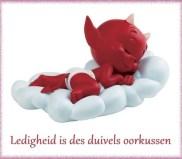 Ledigheid is des duivels oorkussen - Nederlandse gezegden ...