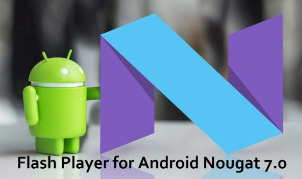 Adobe Flash Player Android 7.0 Nougat