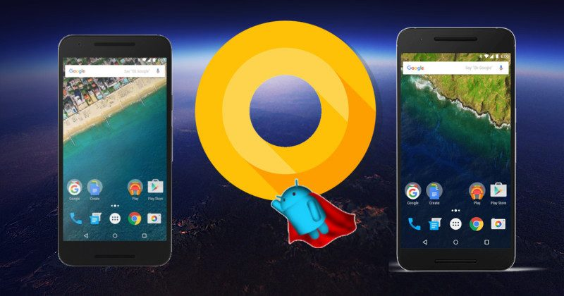 Android_O_Nexus_5x_6P_Pxiel_XL