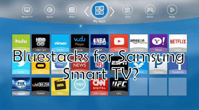 Download Bluestacks for Samsung Smart TV  Is It Real? | AxeeTech