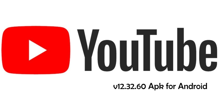 Download Latest YouTube v12 32 60 apk with new UI, Logo and Video
