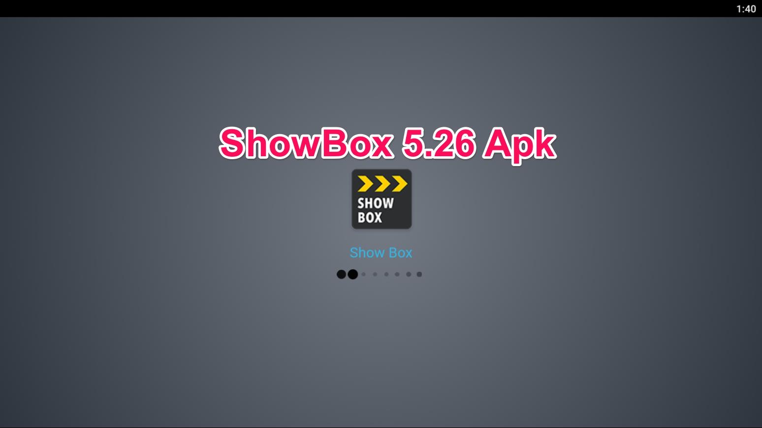 Latest Showbox 5 26 Apk, Download January 2019 version on