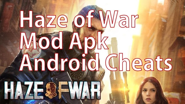 Haze of War Mod Apk Android Cheats Hack download