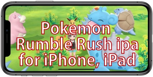 Pokemon Rumble Rush iPA for iPhone iPad iOS devices