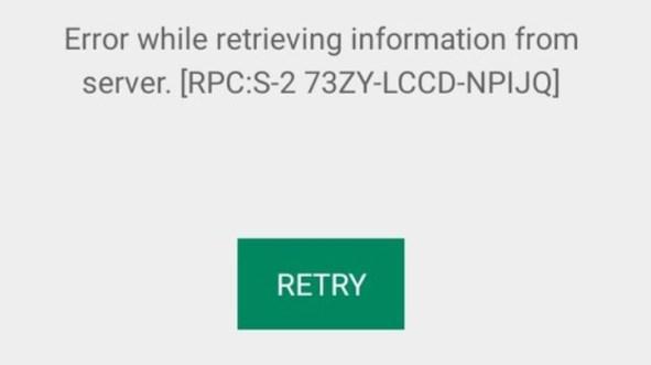 Google Play Store Server Error Error: RPC:S 2 73ZY LCCD NPIJQ