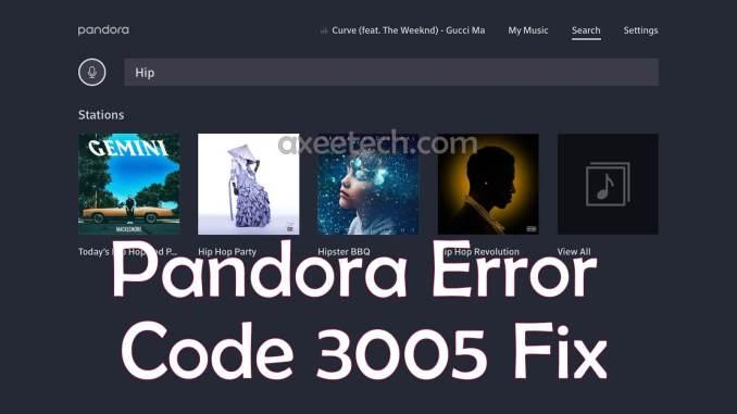 Pandora Error Code 3005 Fix