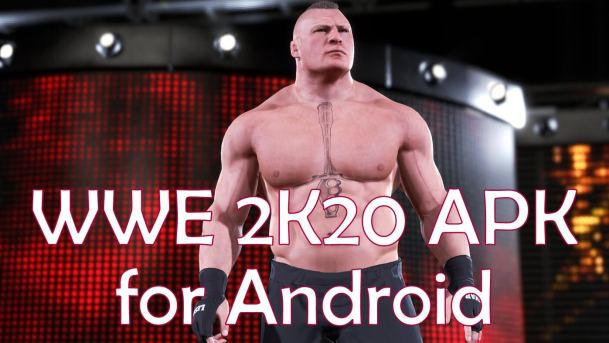 WWE 2K20 Apk for Android
