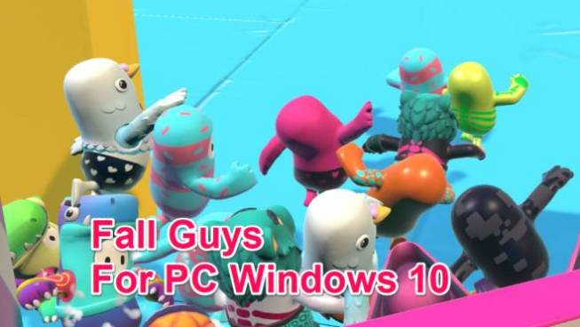 Fall Guys For PC Windows 10