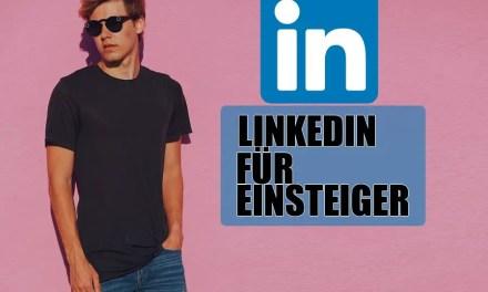 Wie man Linkedin benutzt: Linkedin für Einsteiger
