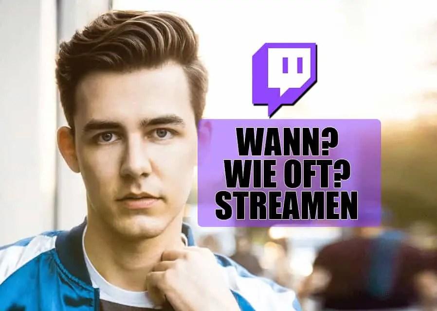 Wie oft und wann sollte ich auf Twitch streamen?