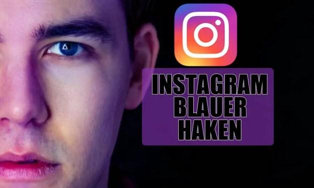 Wie bekommt man einen blauen Haken auf Instagram?