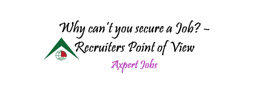 Why can't you secure a Job? – Recruiters Point of View
