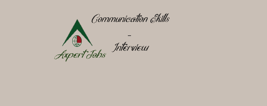 Communication Skills for Interviews!