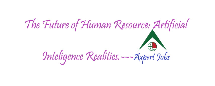 The Future of Human Resource: Artificial Intelligence Realities