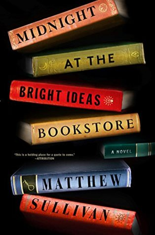 Review: Midnight at the Bright Ideas Bookstore by Matthew Sullivan