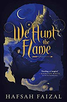 Review: We Hunt the Flame by Hafsah Faizal (Sands of Arawiya #1)