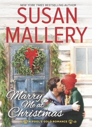 Review: Marry Me at Christmas by Susan Mallery (Fool's Gold #19)