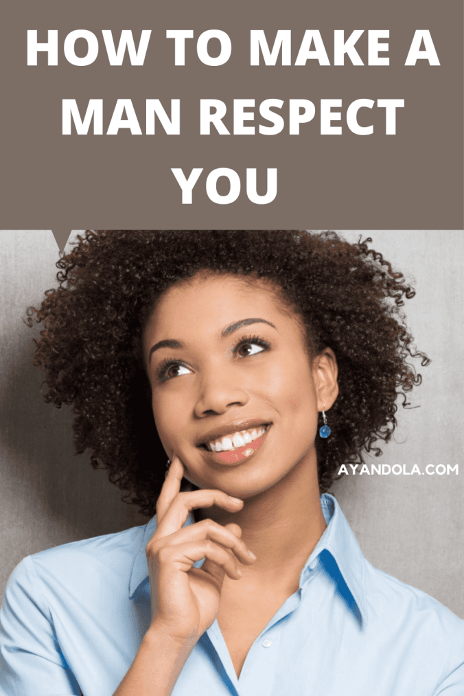 how to make a man respect you
