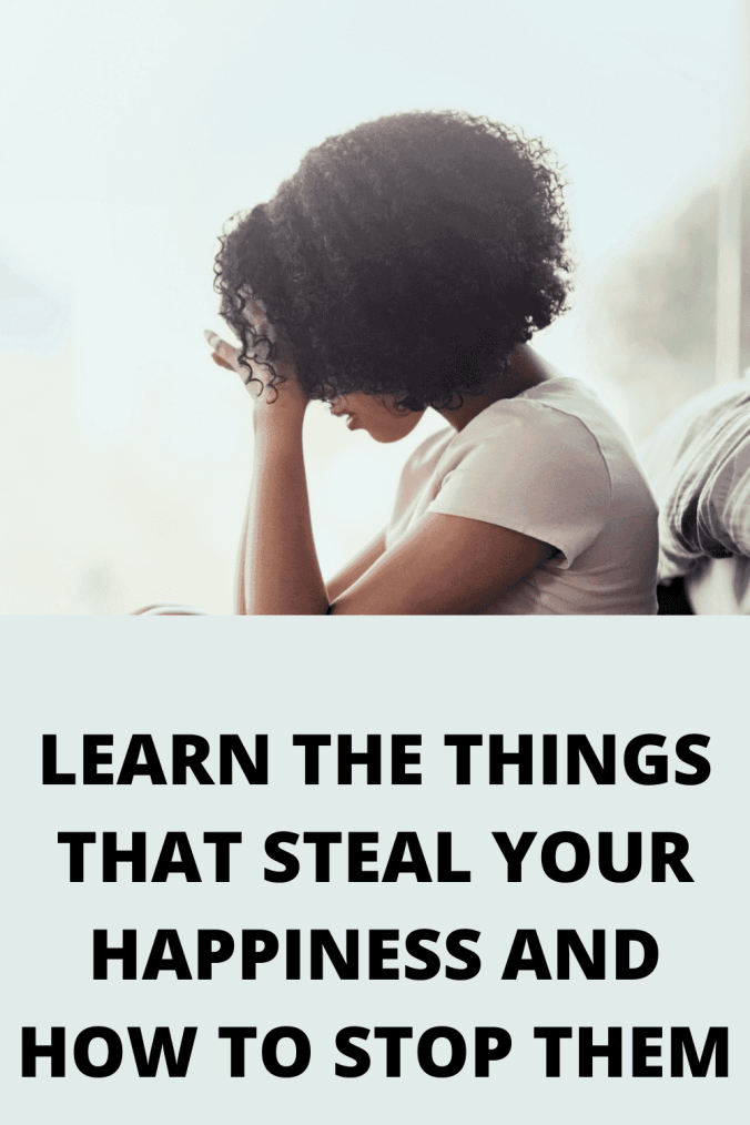 things that steal your happiness