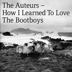 250-Day-10-The-Auteurs-How-I-Learned-To-Love-The-Bootboys-A-Year-In-The-Country-575x575